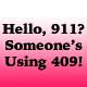 Hello, 911? Someone's Using 409!