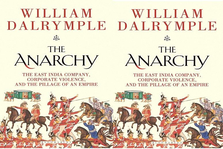 """""""The Colonization of India was an Anarchic Corporate Event""""–William Dalrymple"""