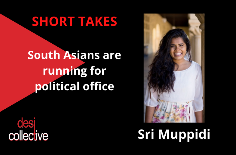 South Asians Running for Office – Sri Muppidi in Dublin, CA