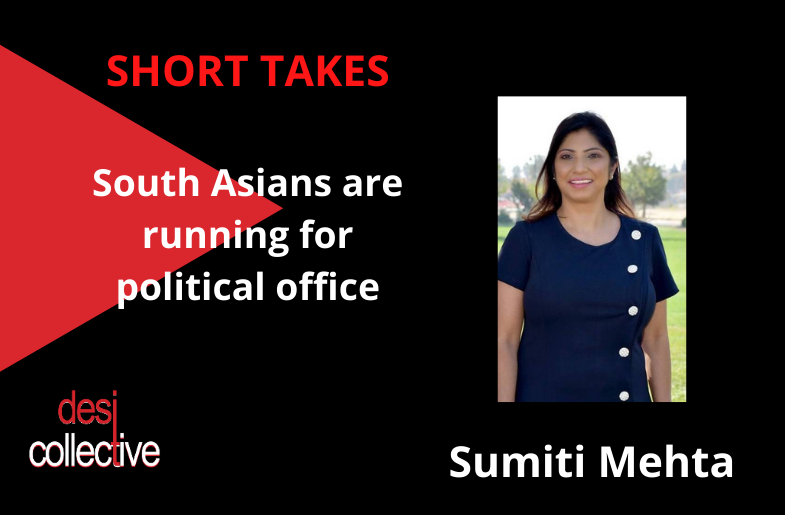 South Asians Running for Office – Sumiti Mehta in Natomas, CA