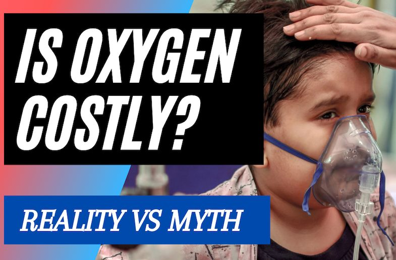 Is Oxygen Costly or Is It a Global Crisis Overlooked?