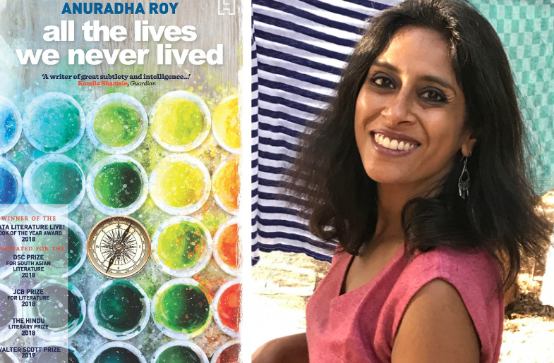 Anuradha Roy's New Book Pulls Us Into All the Lives We Never Lived