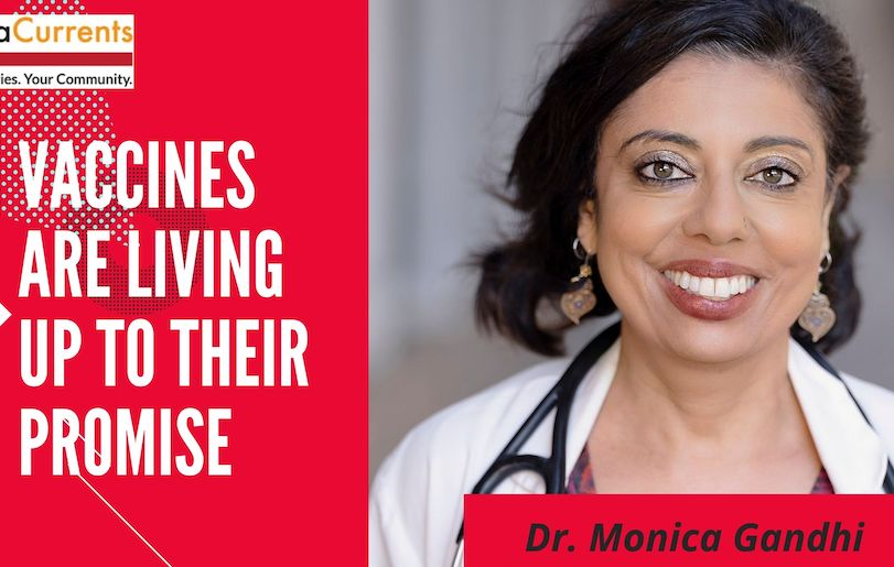 Vaccines Are Living Up To Their Promise, Says Dr. Monica Gandhi