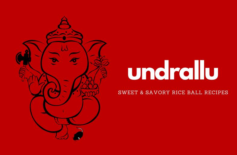 Undrallu: Celebrate Ganesh Chaturthi With Sweet and Savory Rice Balls
