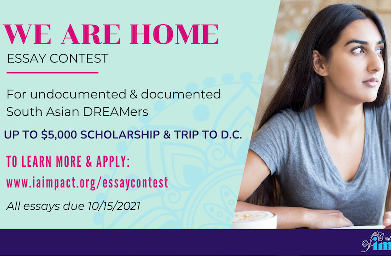 We Are Home: IMPACT's Essay Contest for South Asian American DREAMers