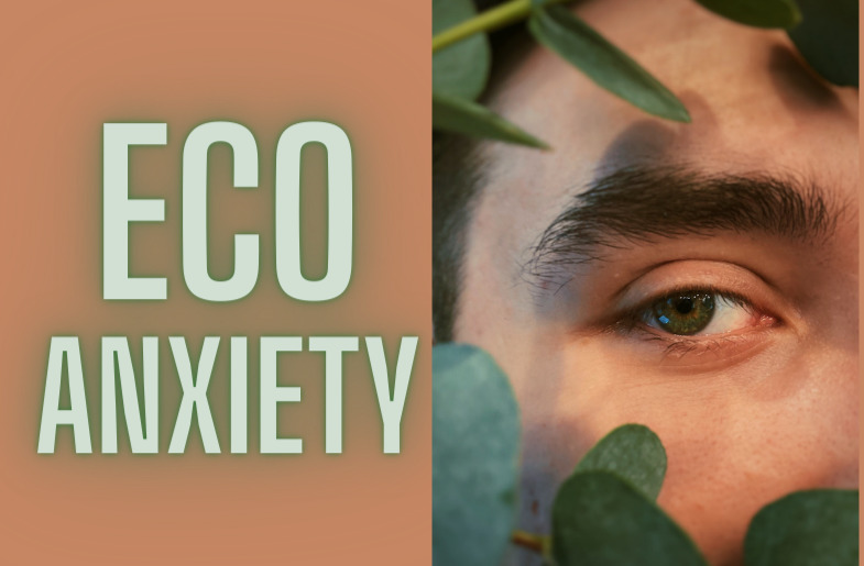 Eco-Anxiety Is A Real Thing – Are You Coping With Climate Change?